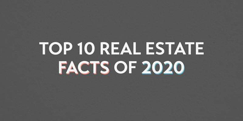 Top 10 Real Estate Facts of 2020